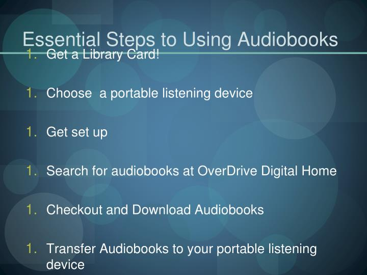 Essential steps to using audiobooks