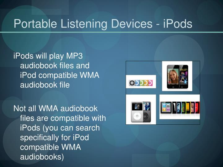 Portable Listening Devices - iPods