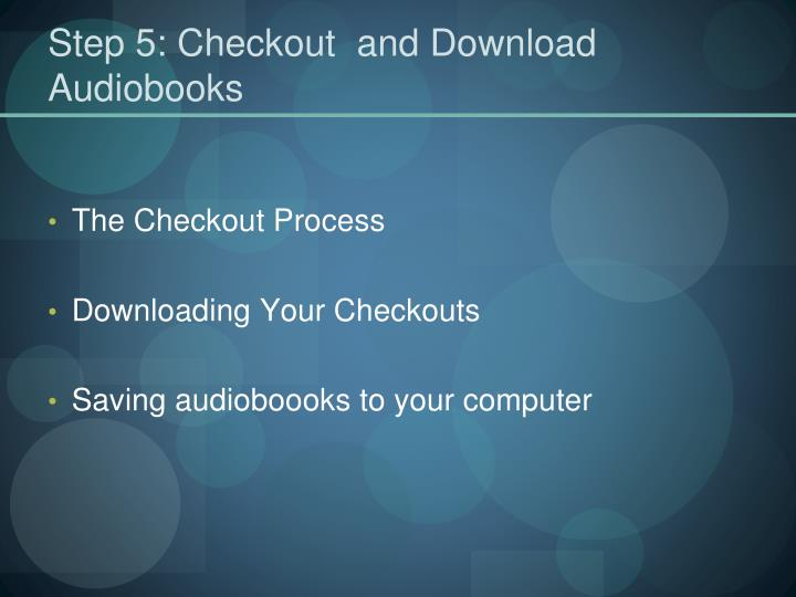 Step 5: Checkout  and Download Audiobooks