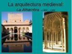 la arquitectura medieval la alhambra c 900 1300