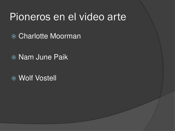 Pioneros en el video arte