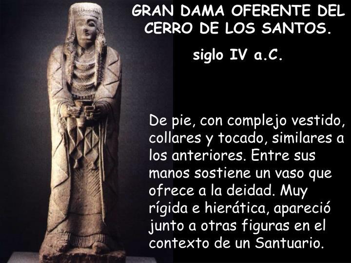 GRAN DAMA OFERENTE DEL CERRO DE LOS SANTOS.