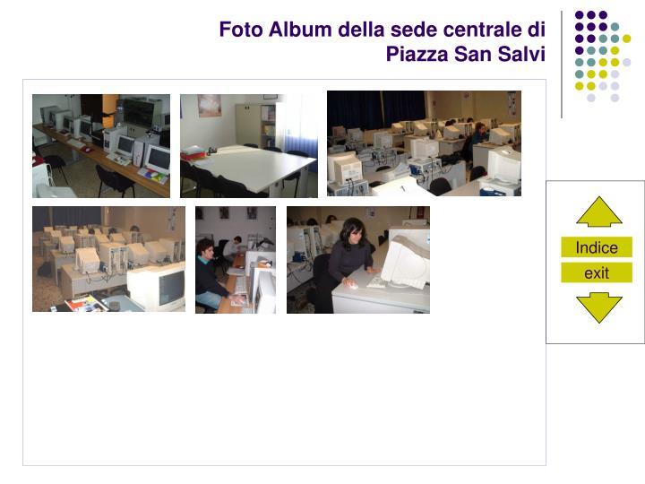 Foto Album della sede centrale di
