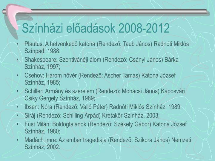 Színházi előadások 2008-2012