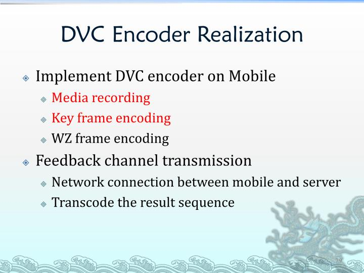 DVC Encoder Realization