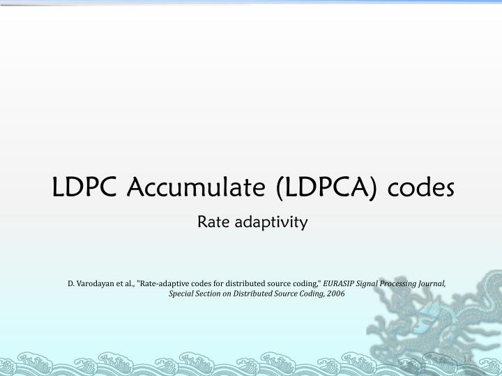 LDPC Accumulate (LDPCA) codes