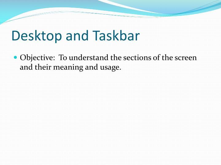 Desktop and taskbar