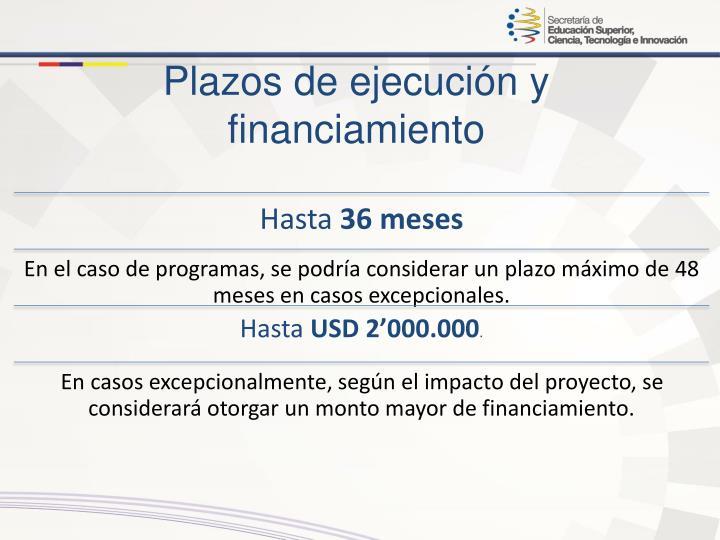 Plazos de ejecución y financiamiento