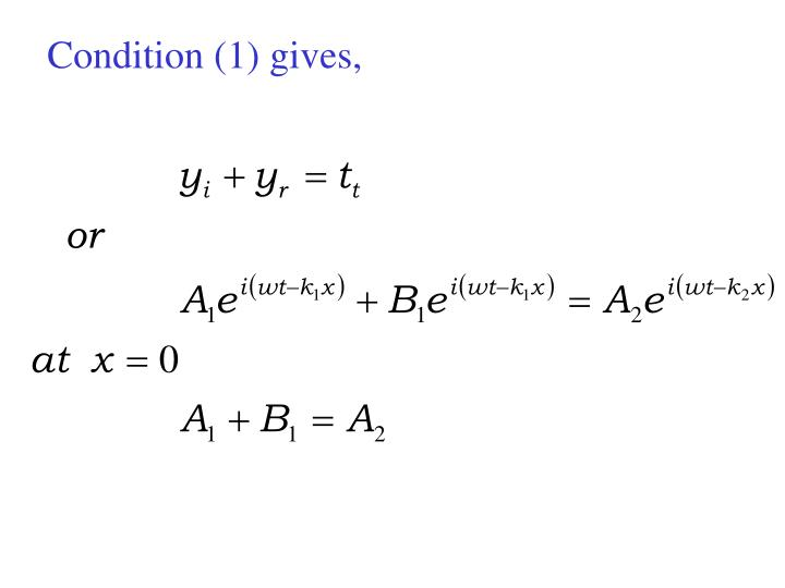 Condition (1) gives,