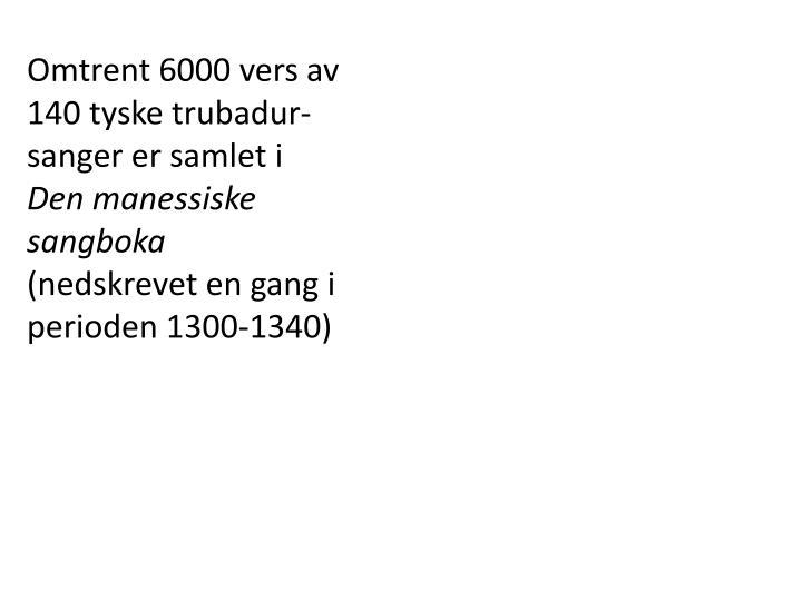 Omtrent 6000 vers av 140 tyske