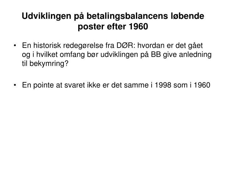 Udviklingen på betalingsbalancens løbende poster efter 1960
