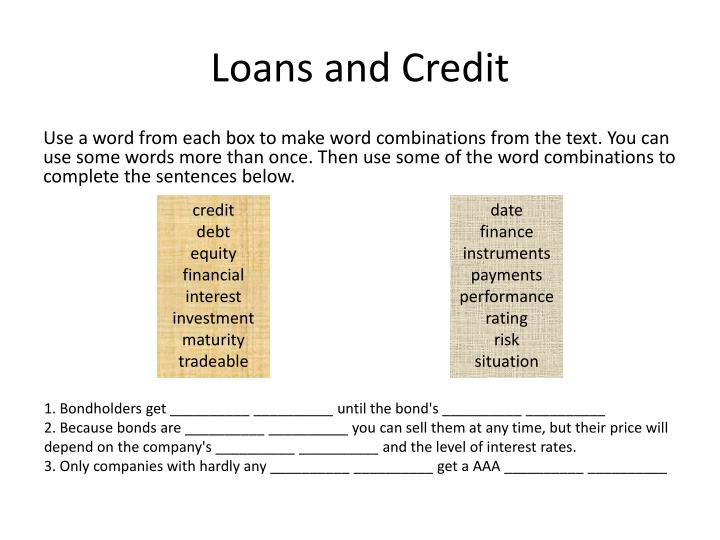 Loans and credit1