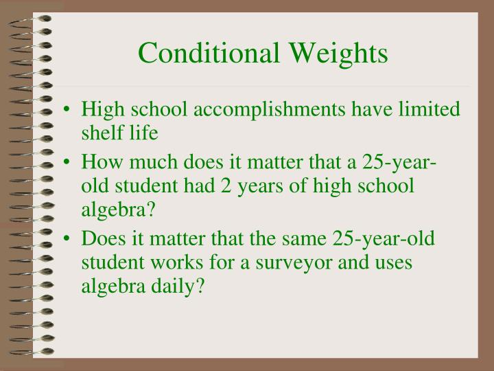 Conditional Weights
