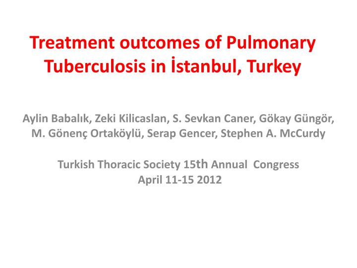 treatment outcomes of pulmonary tuberculosis in stanbul turkey n.