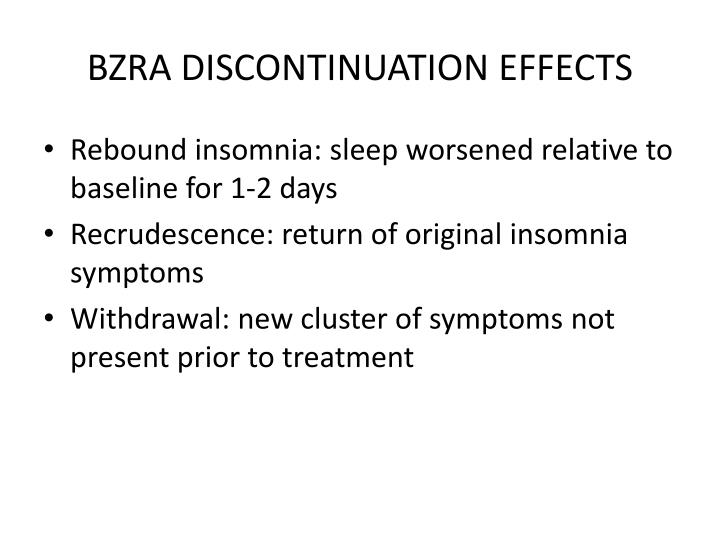 BZRA DISCONTINUATION EFFECTS