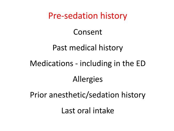 Pre-sedation history
