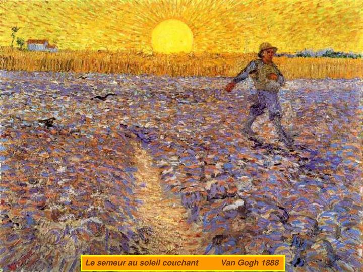 Le semeur au soleil couchant          Van Gogh 1888