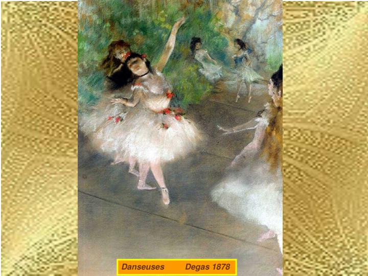 Danseuses         Degas 1878