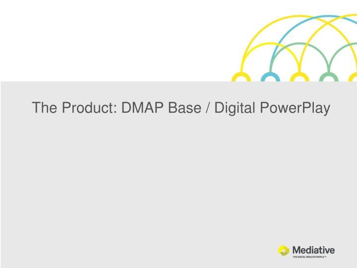 The Product: DMAP Base / Digital