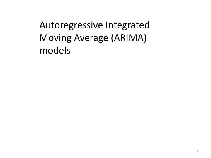 Autoregressive Integrated Moving Average (ARIMA) models