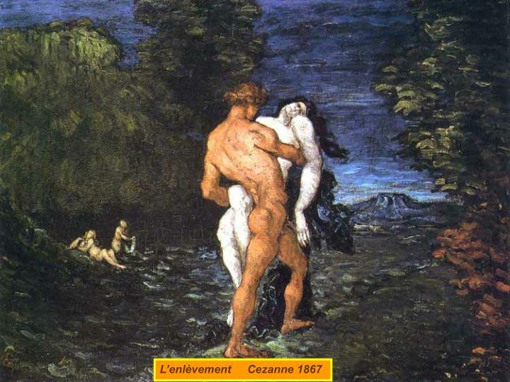 L'enlèvement     Cezanne 1867