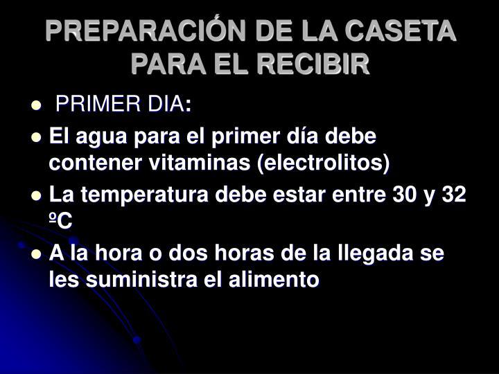 PREPARACIÓN DE LA CASETA  PARA EL RECIBIR