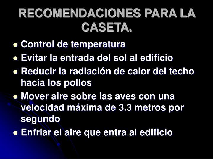 RECOMENDACIONES PARA LA CASETA.