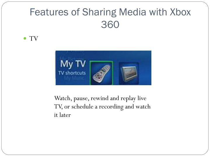 Features of sharing media with xbox 3601