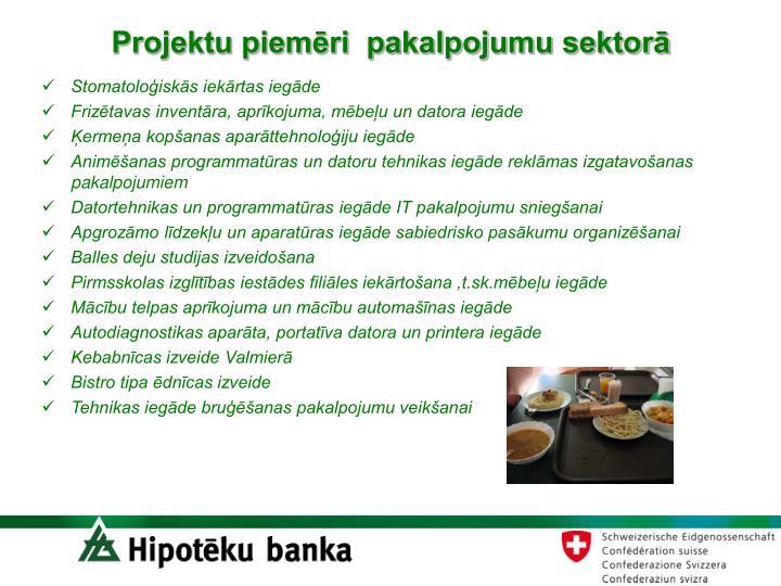 Projektu piemēri  pakalpojumu sektorā