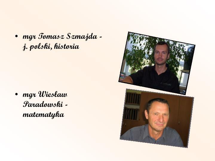 mgr Tomasz Szmajda - j. polski, historia
