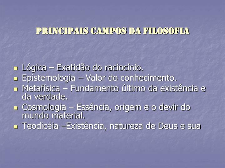 PRINCIPAIS CAMPOS DA FILOSOFIA