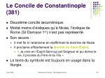 le concile de constantinople 381