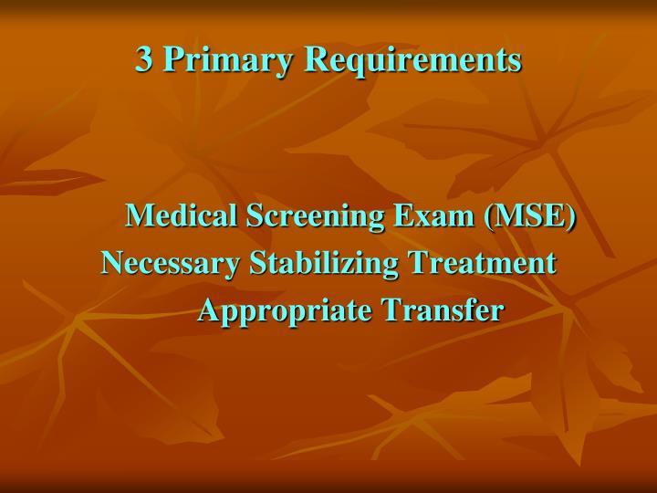 3 Primary Requirements