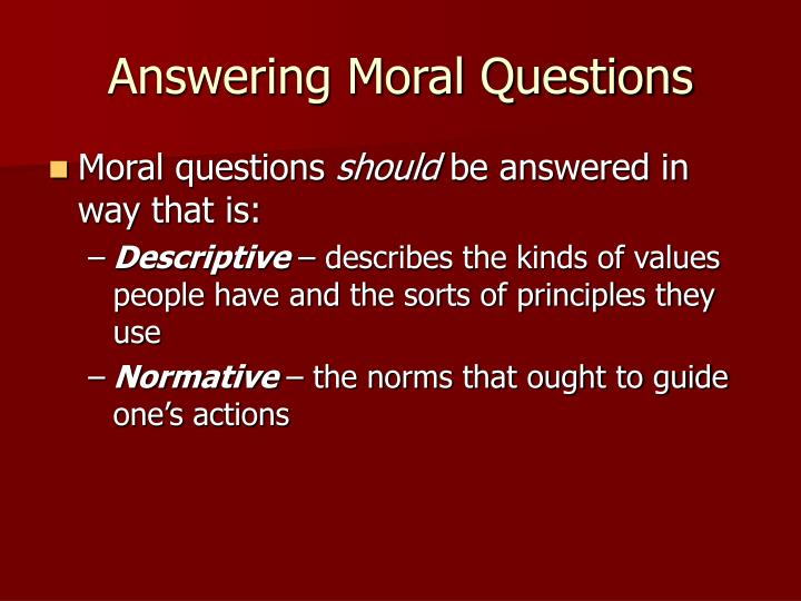 Answering Moral Questions