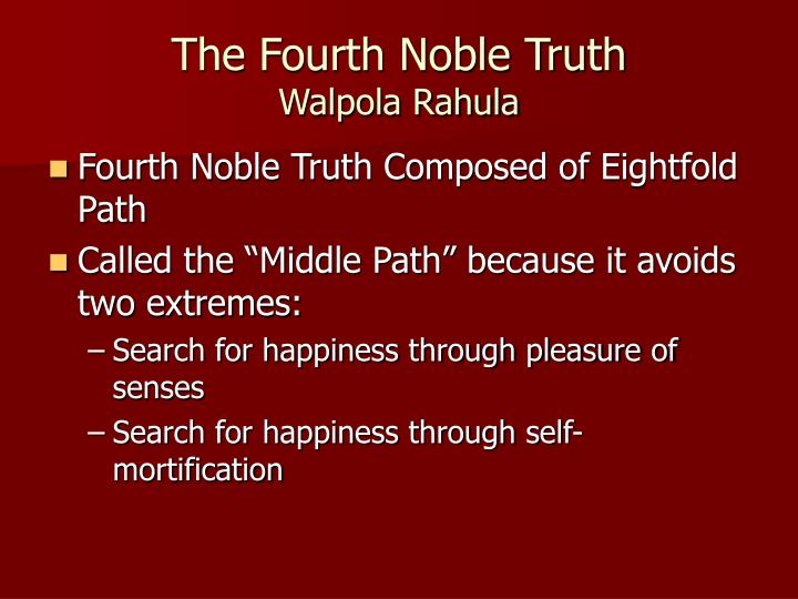 The Fourth Noble Truth