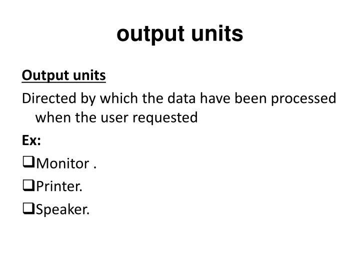 output units