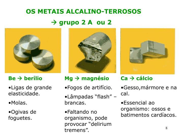 OS METAIS ALCALINO-TERROSOS