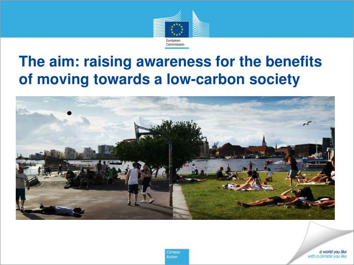The aim raising awareness for the benefits of moving towards a low carbon society