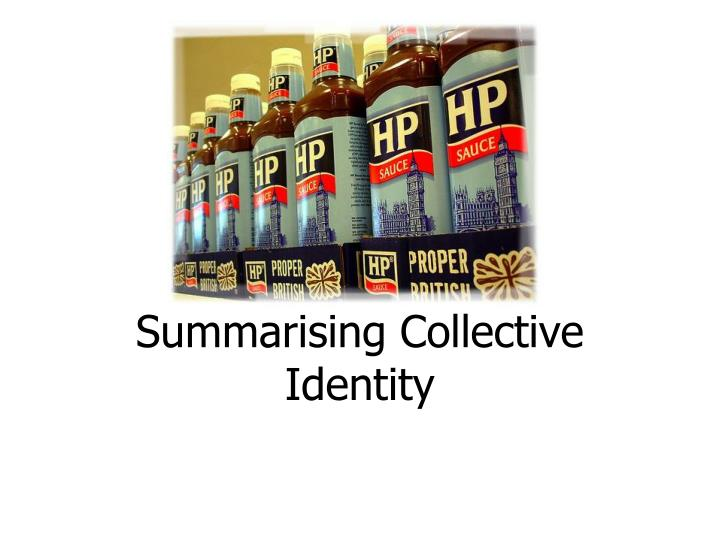 summarising collective identity
