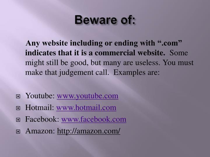 Beware of: