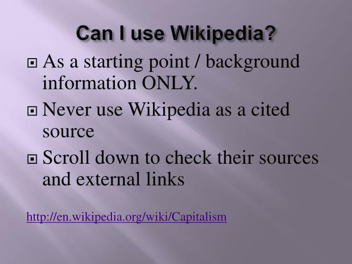 Can I use Wikipedia?