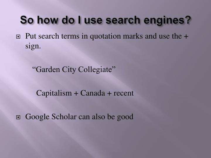 So how do I use search engines?