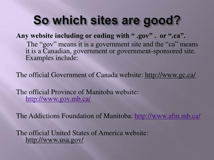 So which sites are good?