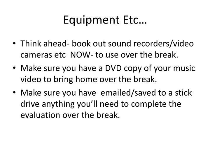 Equipment Etc…