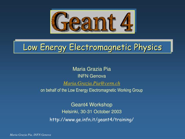 low energy electromagnetic physics n.