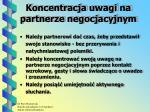 koncentracja uwagi na partnerze negocjacyjnym