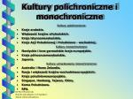 kultury polichroniczne i monochroniczne
