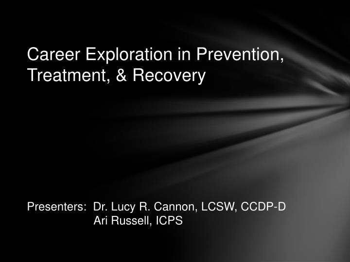 Career Exploration in Prevention, Treatment, & Recovery
