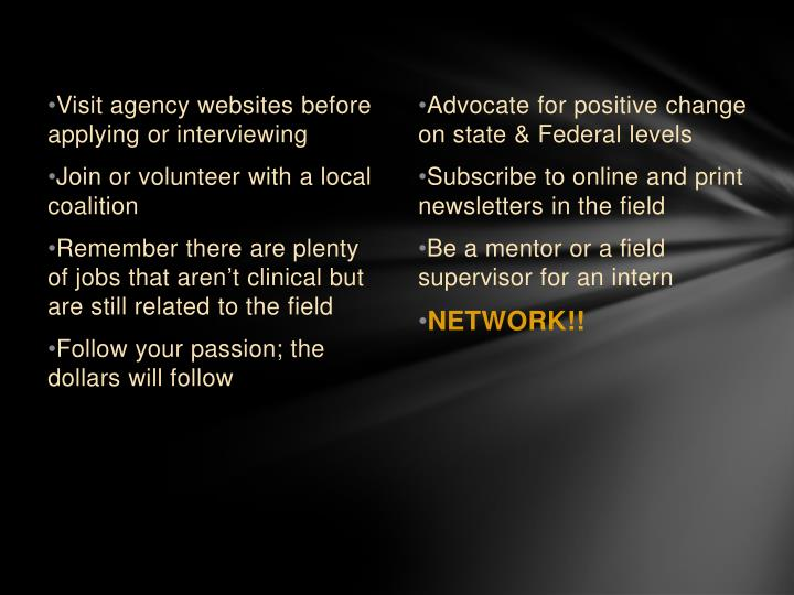Advocate for positive change on state & Federal levels