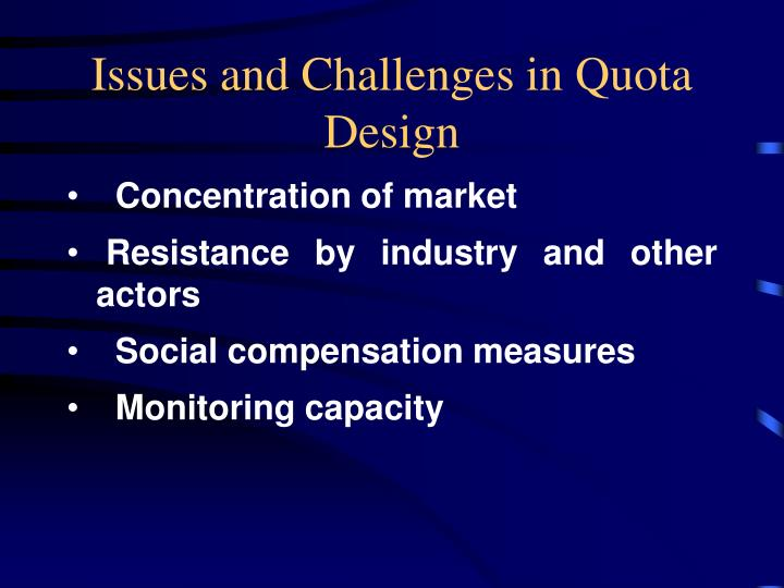 Issues and Challenges in Quota Design